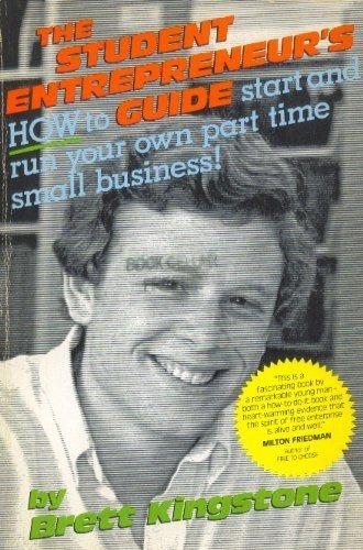 The Student Entrepreneur's Guide by Brett Kingstone